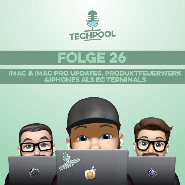 026 – iMac & iMac Pro Updates, Produktfeuerwerk & iPhones als EC Terminals