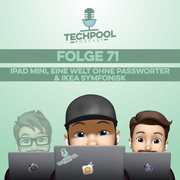 071 – iPad Mini, Eine Welt ohne Passwörter & Ikea Symfonisk